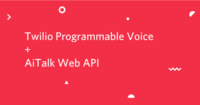 Twilio Programmable Voice and AiTalk Web API